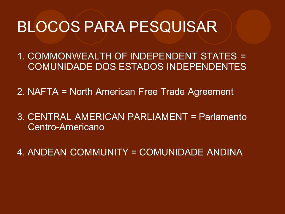 BLOCOS PARA PESQUISAR 1. COMMONWEALTH OF INDEPENDENT STATES = COMUNIDADE DOS ESTADOS INDEPENDENTES.
