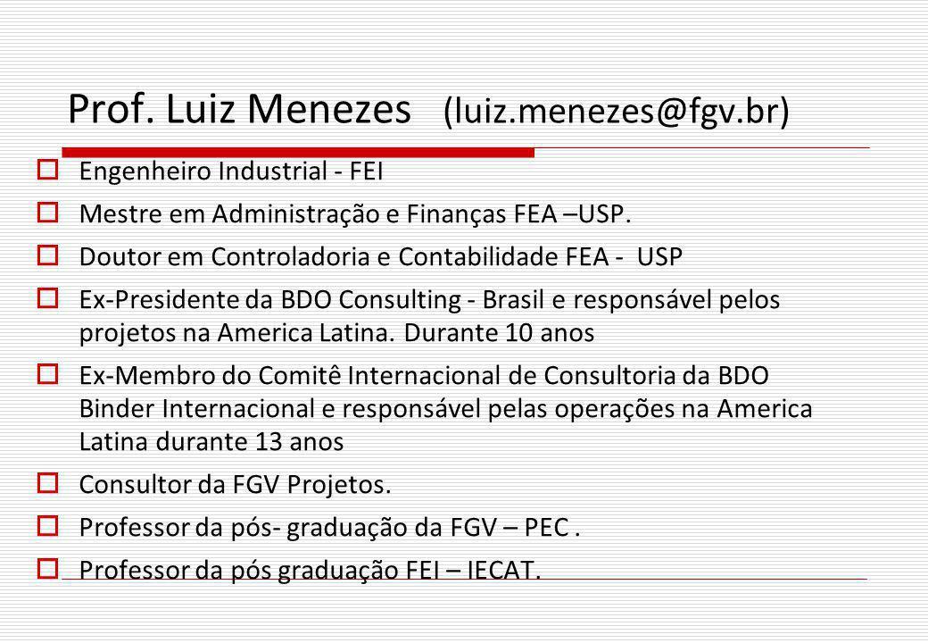 Prof. Luiz Menezes (luiz.menezes@fgv.br)