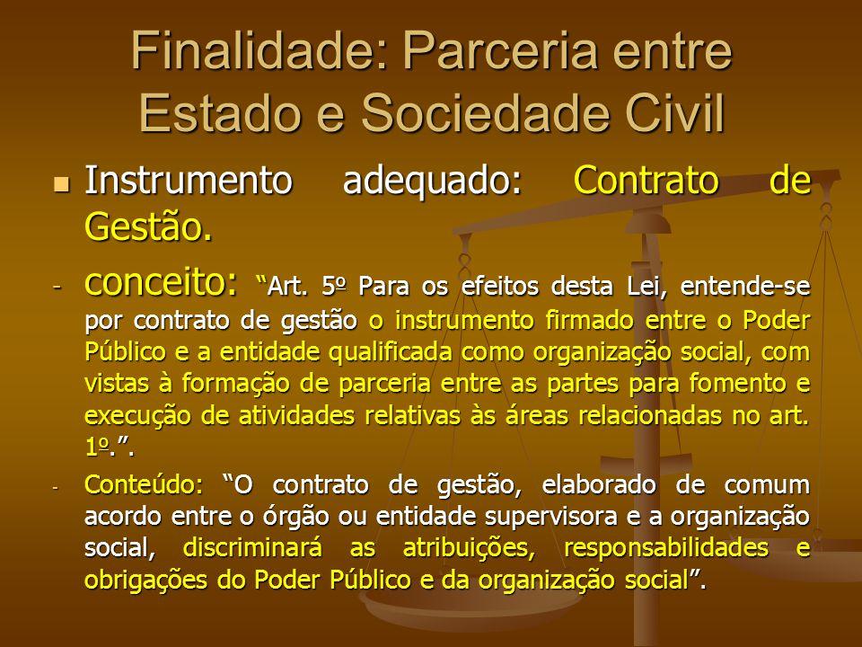 Finalidade: Parceria entre Estado e Sociedade Civil