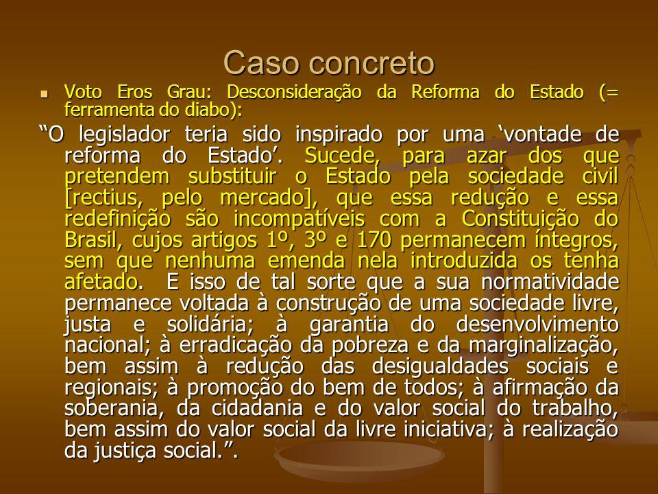 Caso concreto Voto Eros Grau: Desconsideração da Reforma do Estado (= ferramenta do diabo):