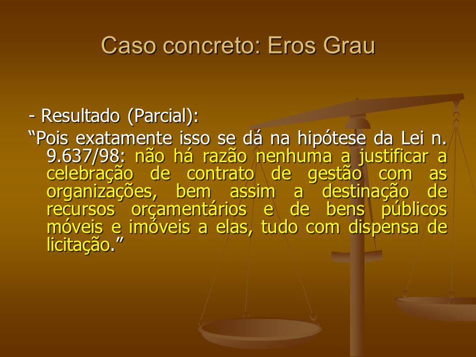 Caso concreto: Eros Grau