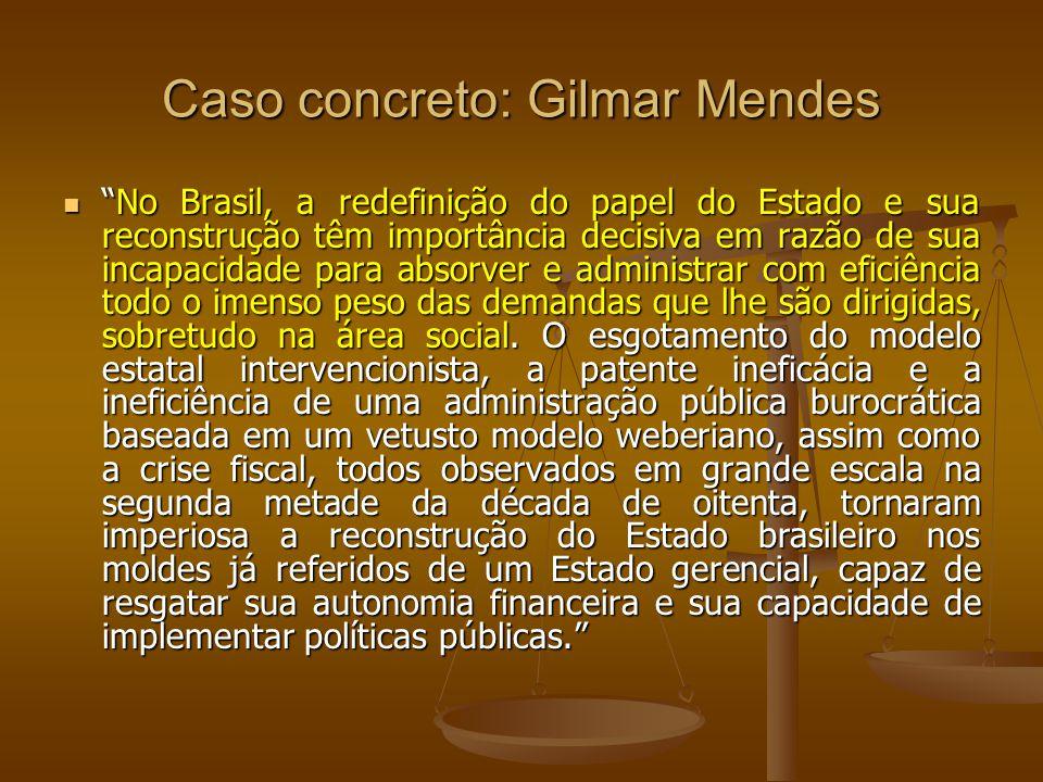 Caso concreto: Gilmar Mendes