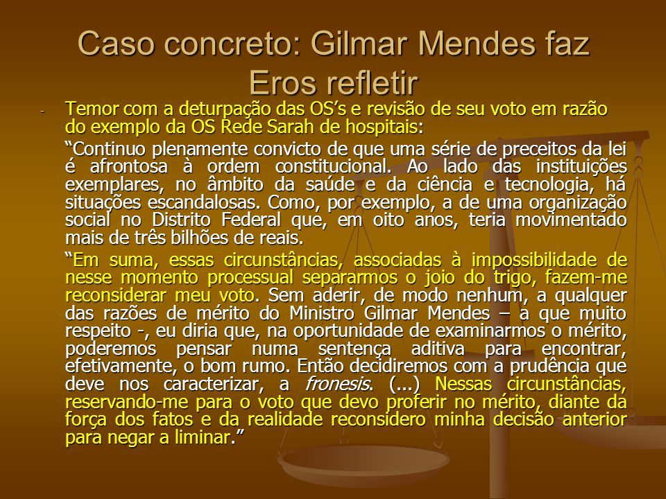 Caso concreto: Gilmar Mendes faz Eros refletir