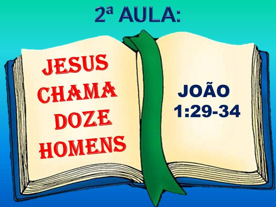JESUS CHAMA DOZE HOMENS