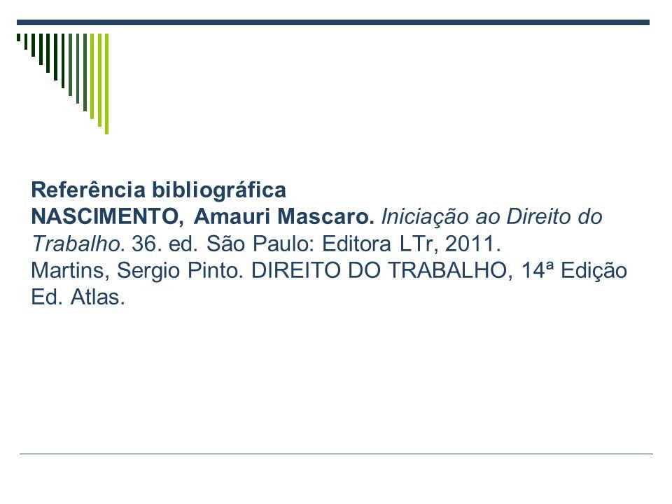 Referência bibliográfica NASCIMENTO, Amauri Mascaro