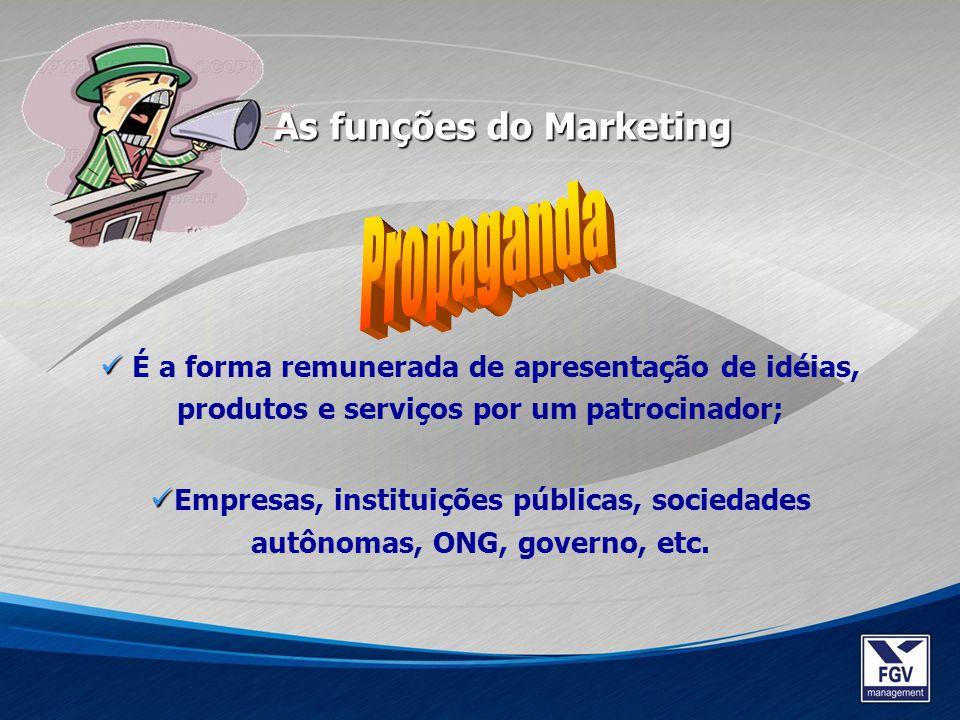 Propaganda As funções do Marketing