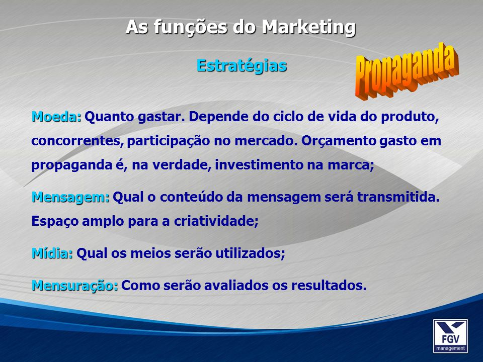 Propaganda As funções do Marketing Estratégias