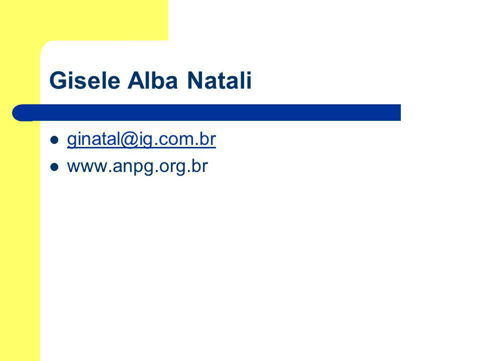 Gisele Alba Natali ginatal@ig.com.br www.anpg.org.br