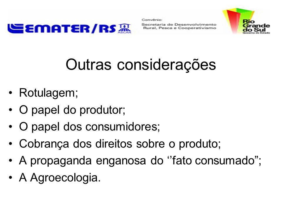 Outras considerações Rotulagem; O papel do produtor;
