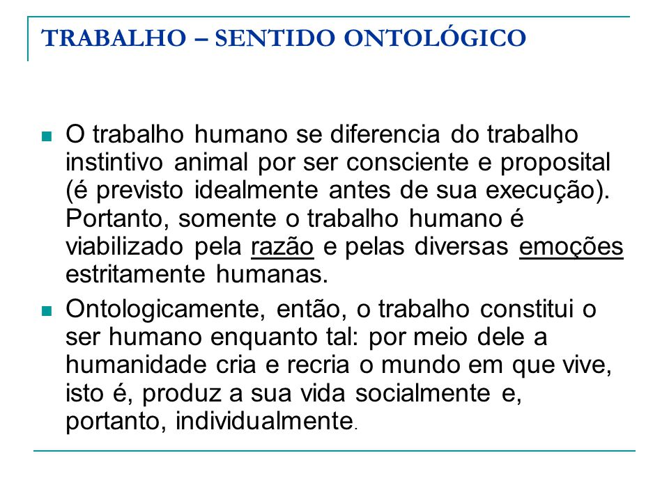 TRABALHO – SENTIDO ONTOLÓGICO
