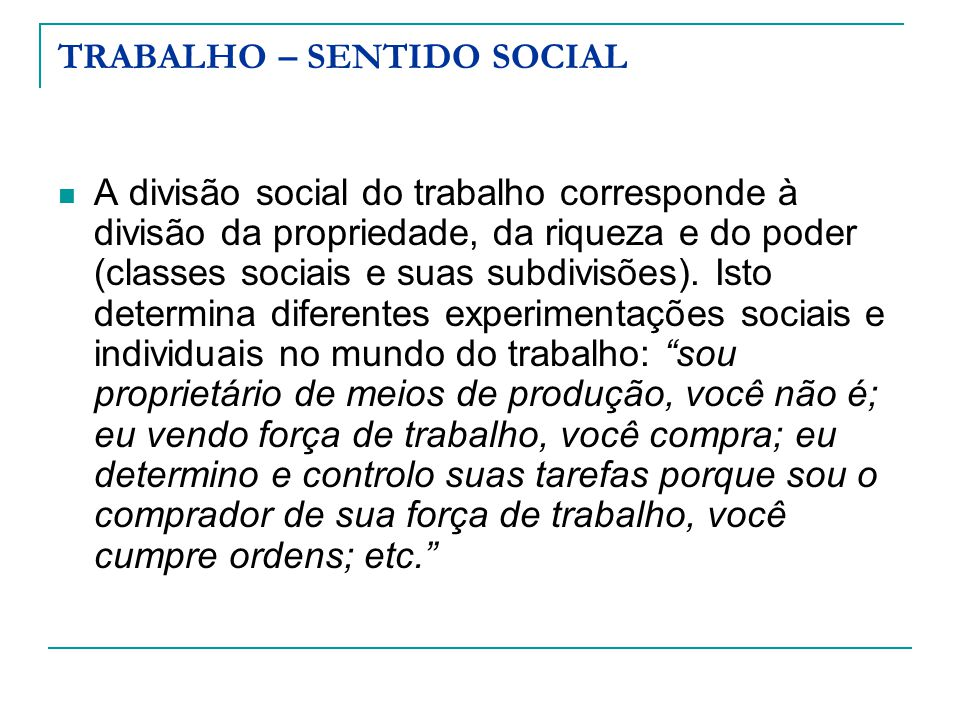 TRABALHO – SENTIDO SOCIAL