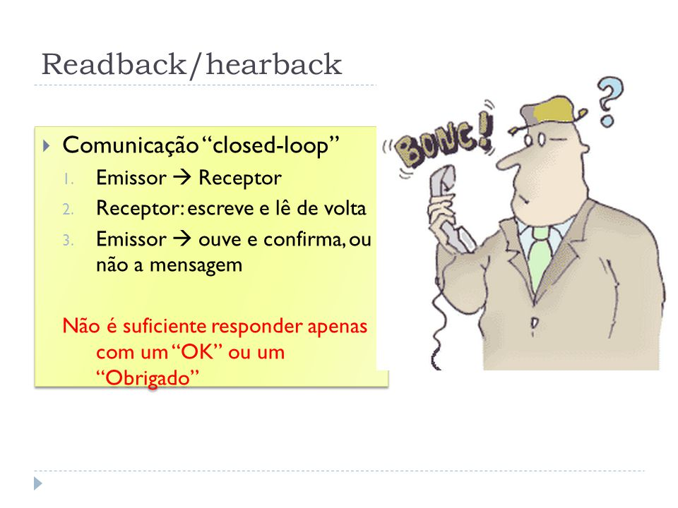 Readback/hearback Comunicação closed-loop Emissor  Receptor