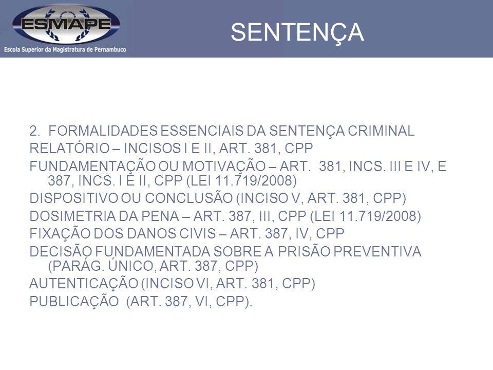 SENTENÇA 2. FORMALIDADES ESSENCIAIS DA SENTENÇA CRIMINAL