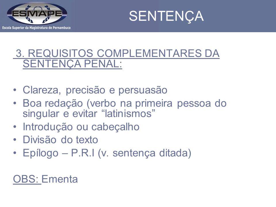 SENTENÇA 3. REQUISITOS COMPLEMENTARES DA SENTENÇA PENAL: