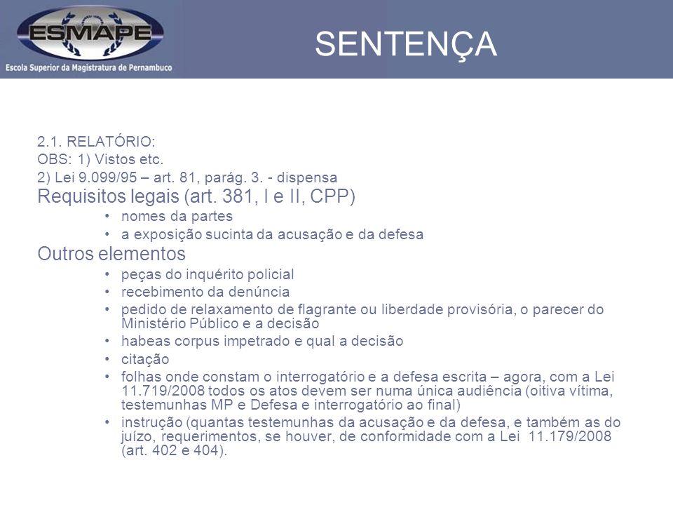 SENTENÇA Requisitos legais (art. 381, I e II, CPP) Outros elementos