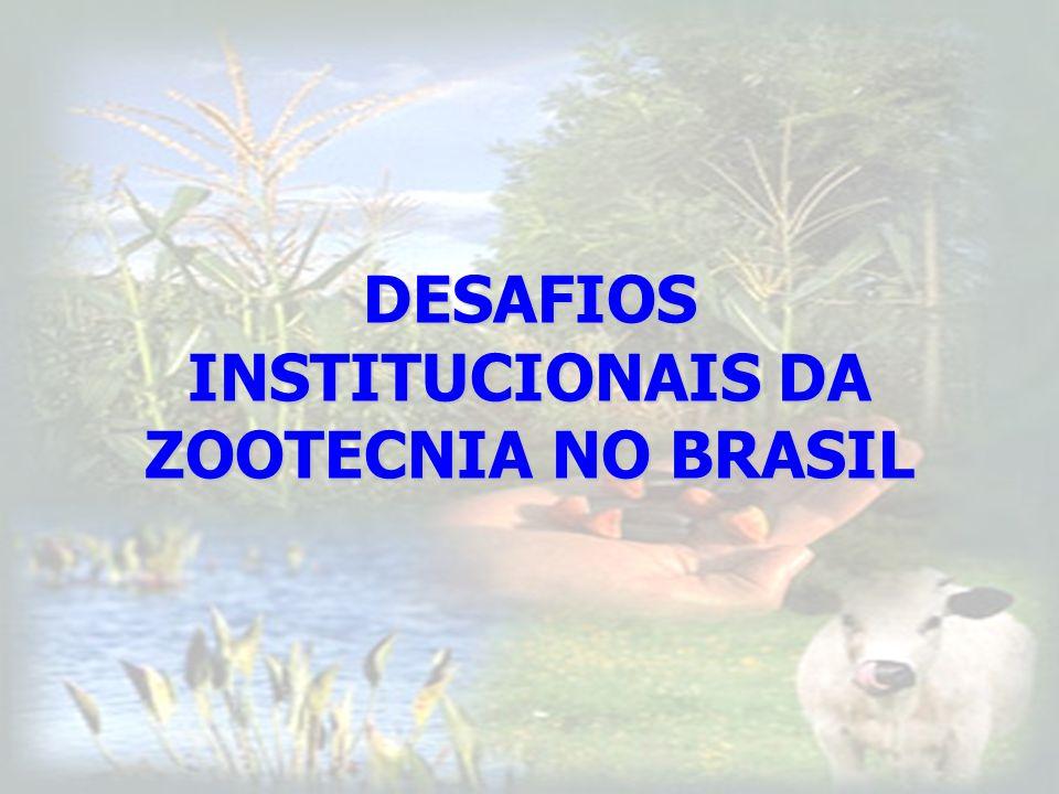 DESAFIOS INSTITUCIONAIS DA ZOOTECNIA NO BRASIL