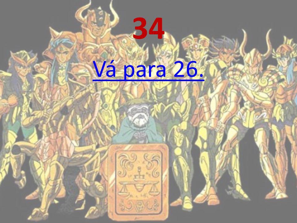 34 Vá para 26.