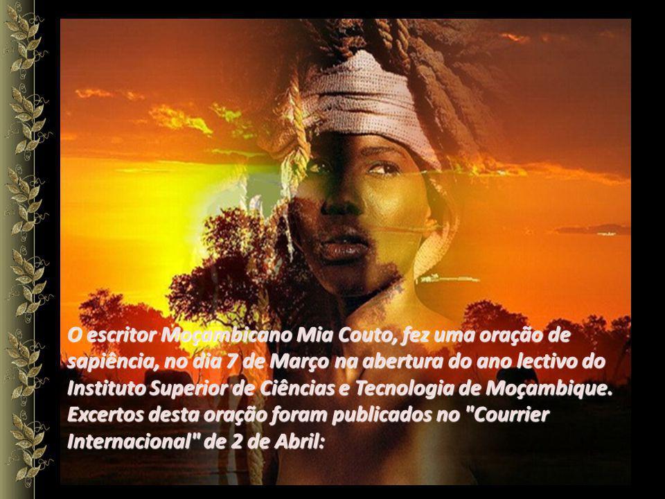 O escritor Moçambicano Mia Couto, fez uma oração de sapiência, no dia 7 de Março na abertura do ano lectivo do Instituto Superior de Ciências e Tecnologia de Moçambique.