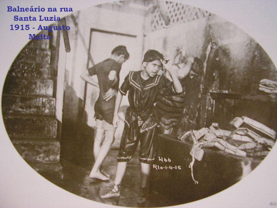 Balneário na rua Santa Luzia - 1915 - Augusto Malta