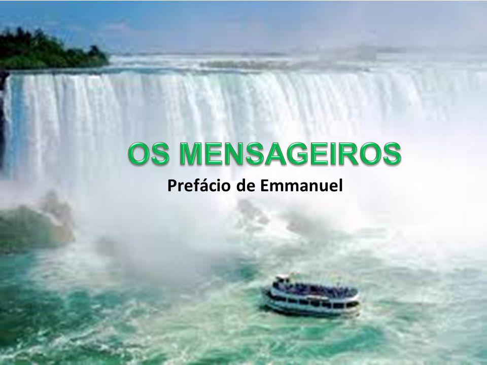 OS MENSAGEIROS Prefácio de Emmanuel