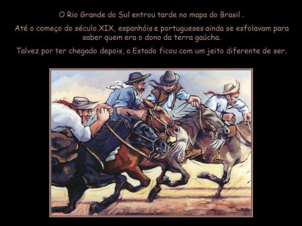 O Rio Grande do Sul entrou tarde no mapa do Brasil .