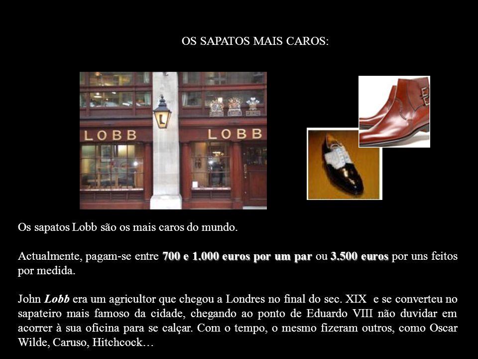 Os sapatos Lobb são os mais caros do mundo.