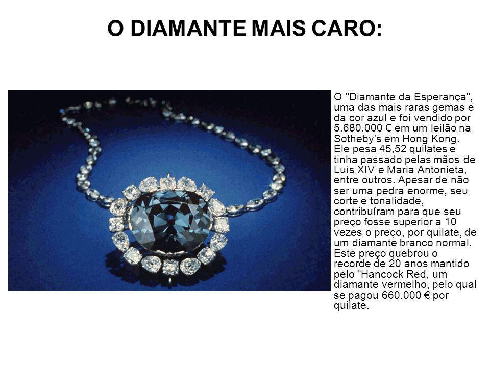 O DIAMANTE MAIS CARO: