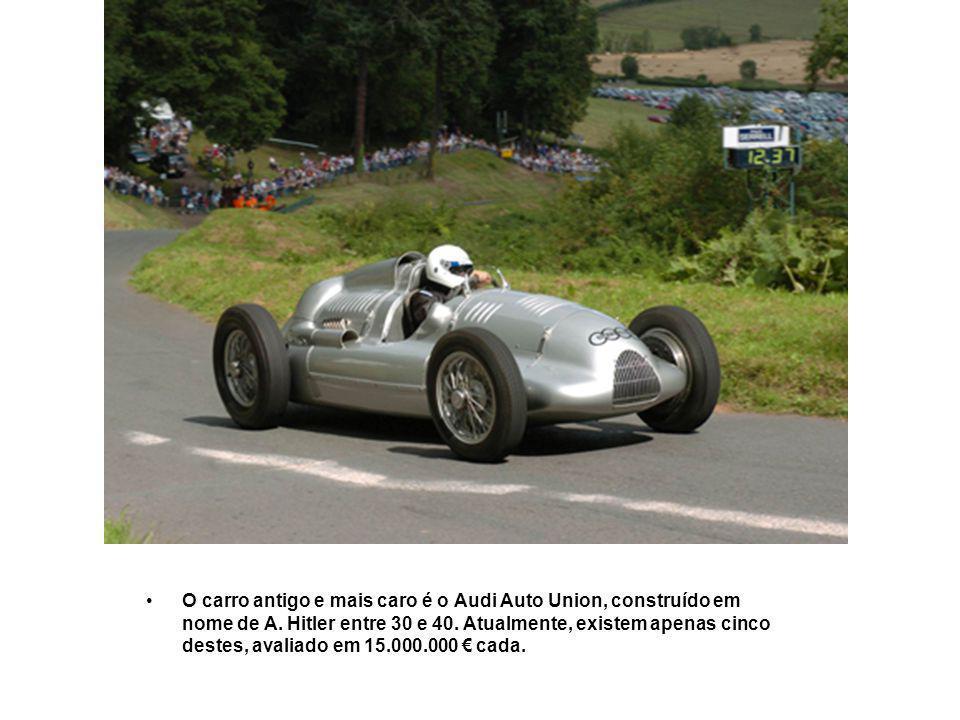 O carro antigo e mais caro é o Audi Auto Union, construído em nome de A.