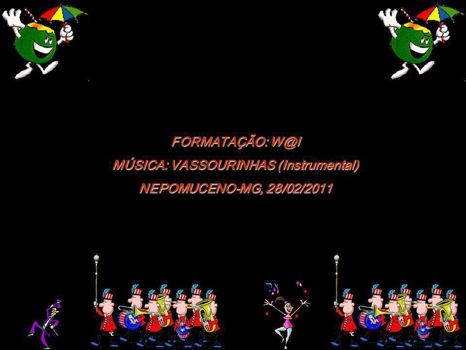 MÚSICA: VASSOURINHAS (Instrumental)