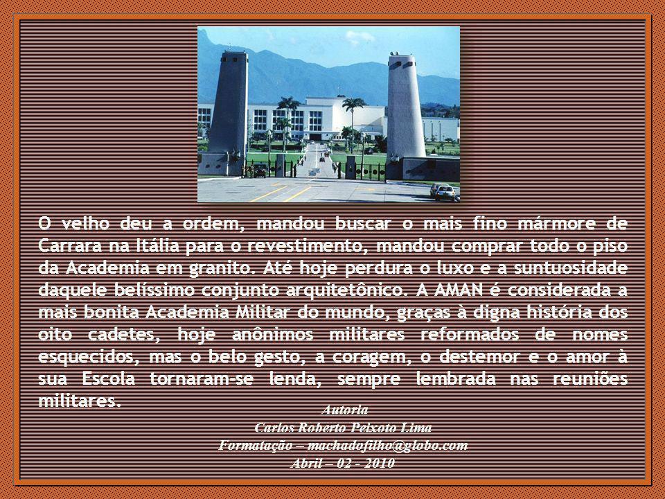 Carlos Roberto Peixoto Lima Formatação – machadofilho@globo.com