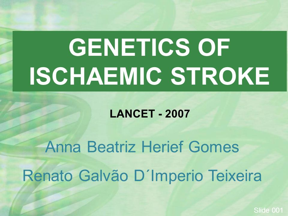 GENETICS OF ISCHAEMIC STROKE