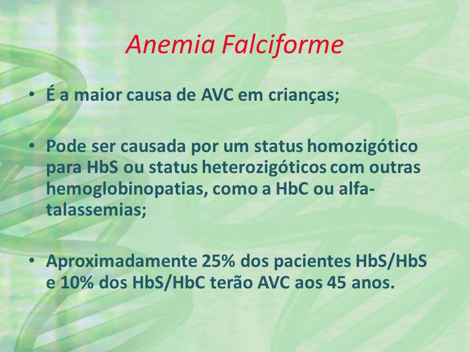 Anemia Falciforme É a maior causa de AVC em crianças;