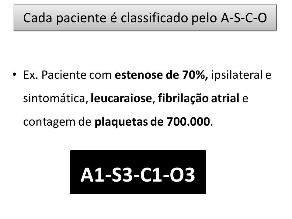 Cada paciente é classificado pelo A-S-C-O