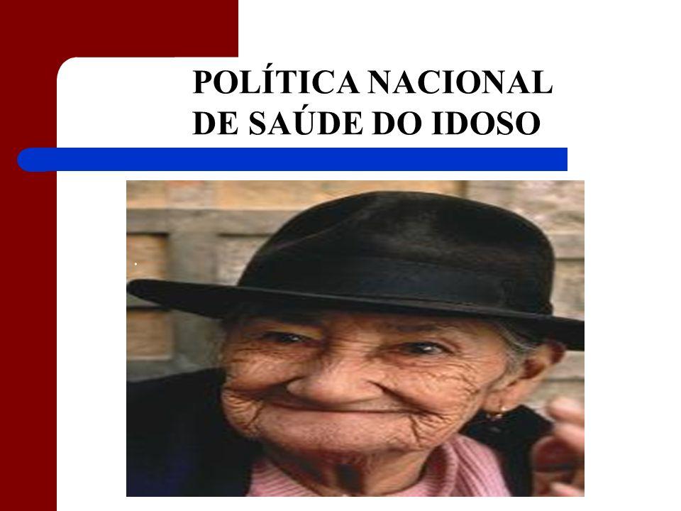 POLÍTICA NACIONAL DE SAÚDE DO IDOSO .