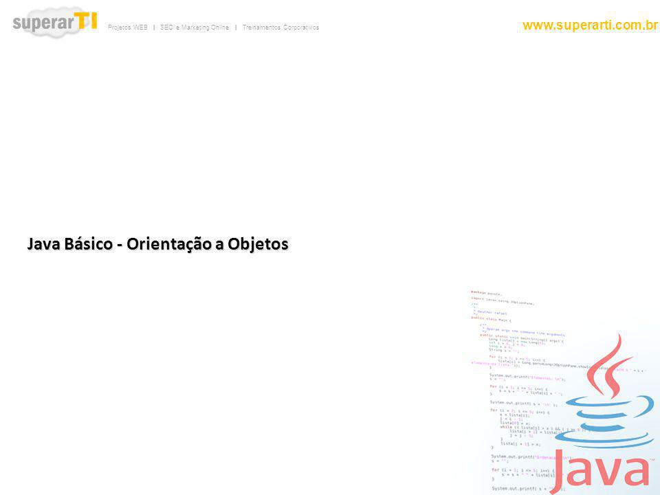 Java Básico - Orientação a Objetos