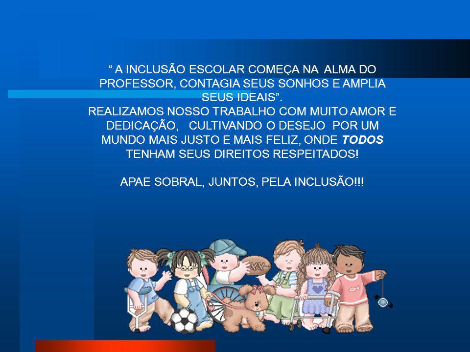 APAE SOBRAL, JUNTOS, PELA INCLUSÃO!!!