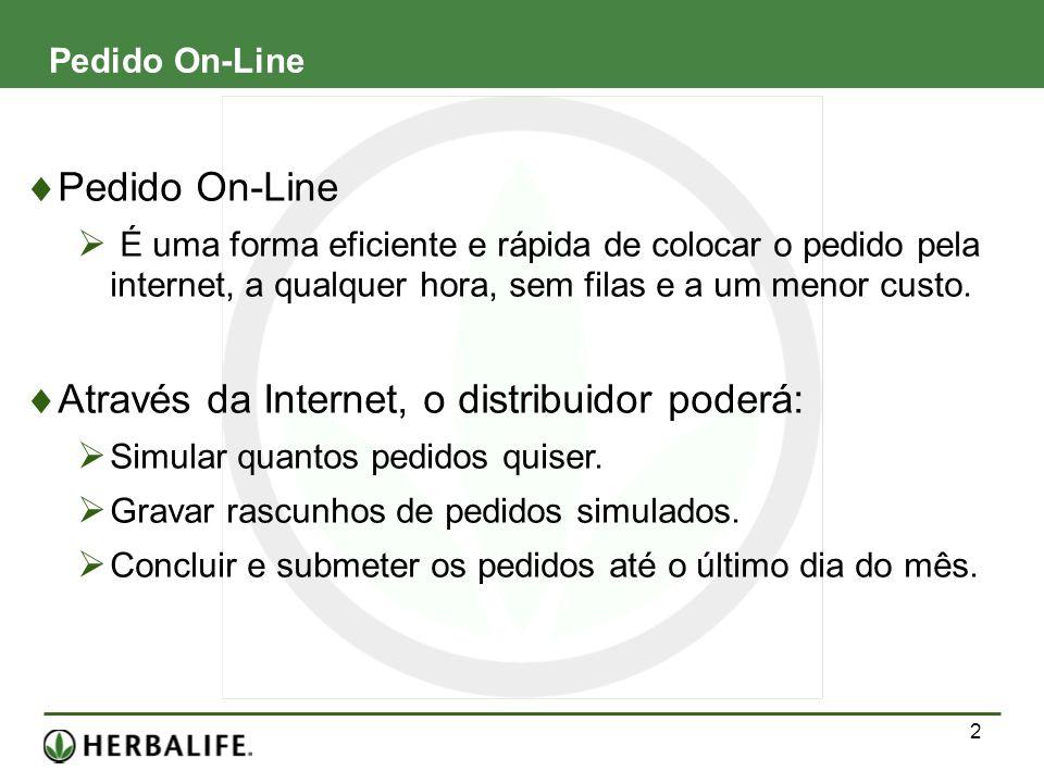 Através da Internet, o distribuidor poderá: