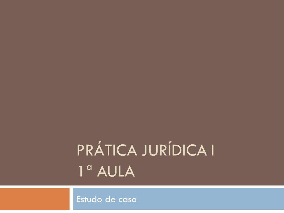 Prática jurídica i 1ª aula