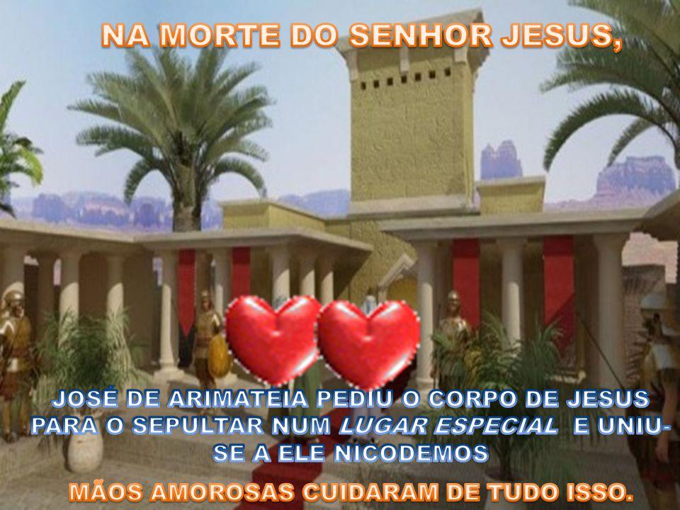 NA MORTE DO SENHOR JESUS,