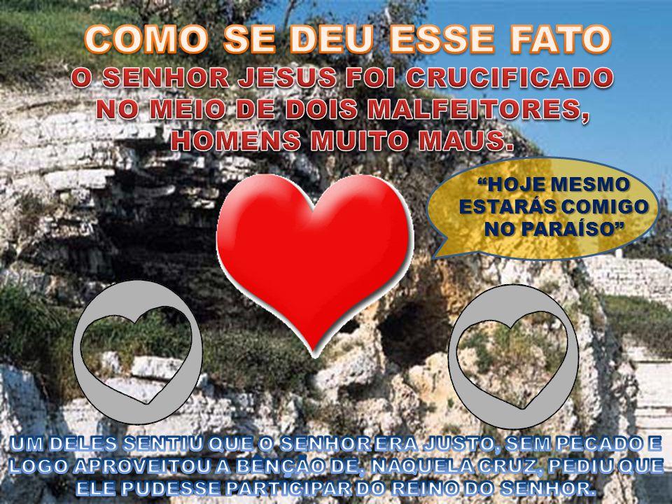 HOJE MESMO ESTARÁS COMIGO NO PARAÍSO