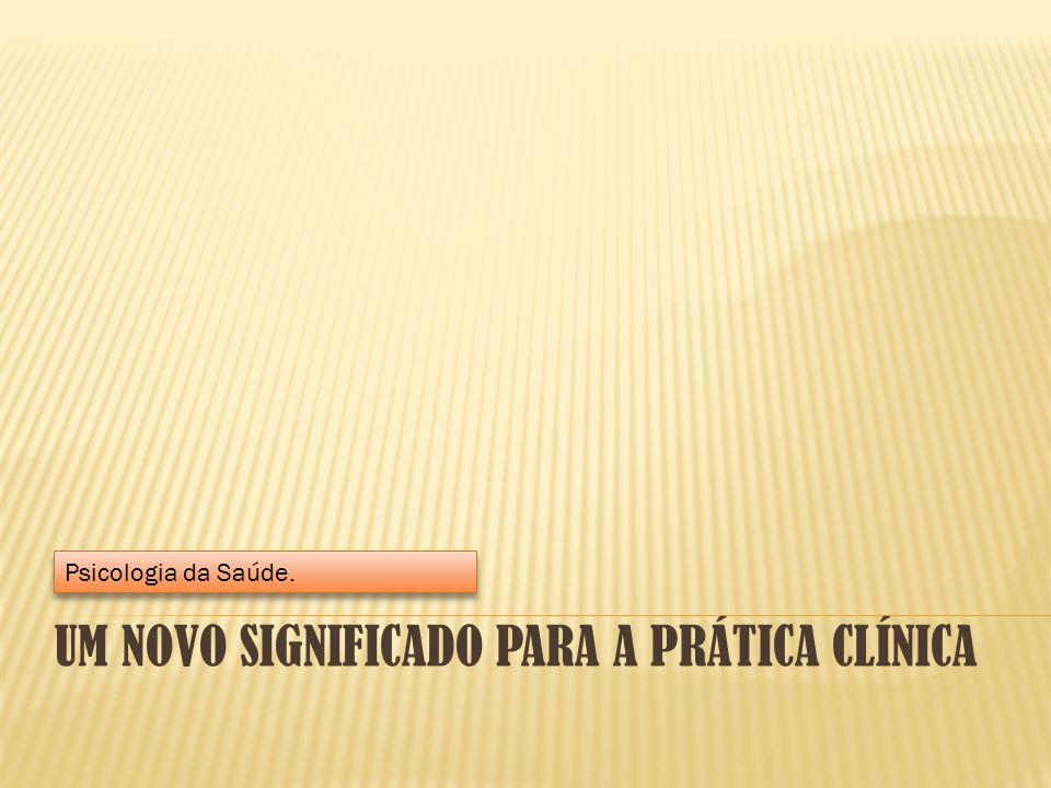 Um novo significado para a prática clínica