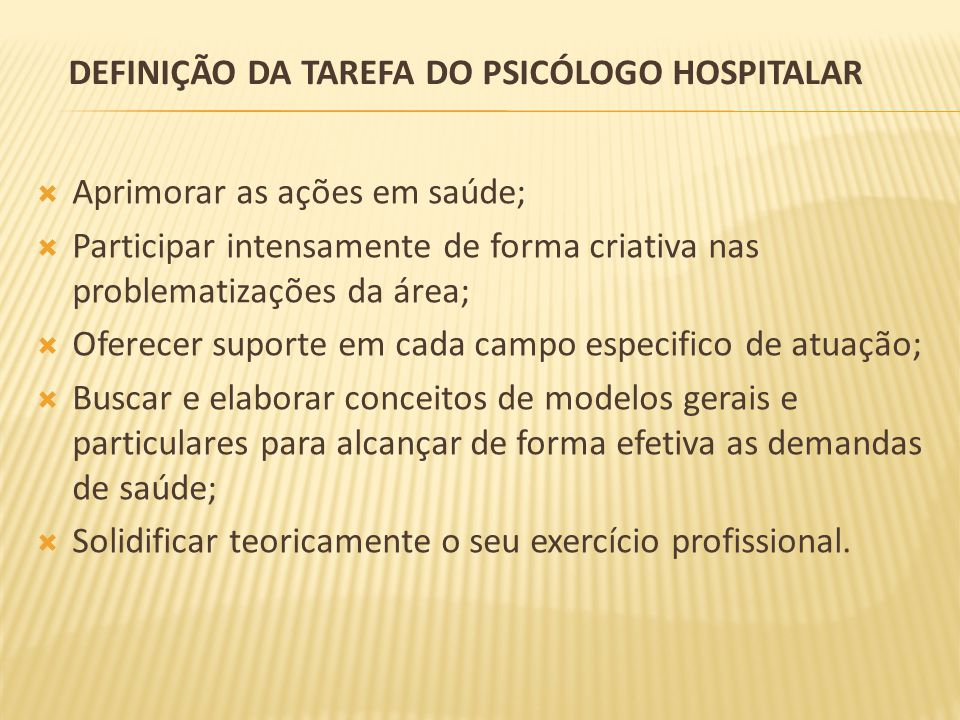 Definição da tarefa do psicólogo hospitalar