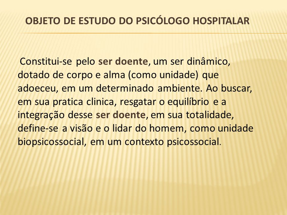 Objeto de estudo do psicólogo hospitalar