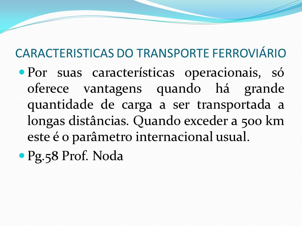 CARACTERISTICAS DO TRANSPORTE FERROVIÁRIO