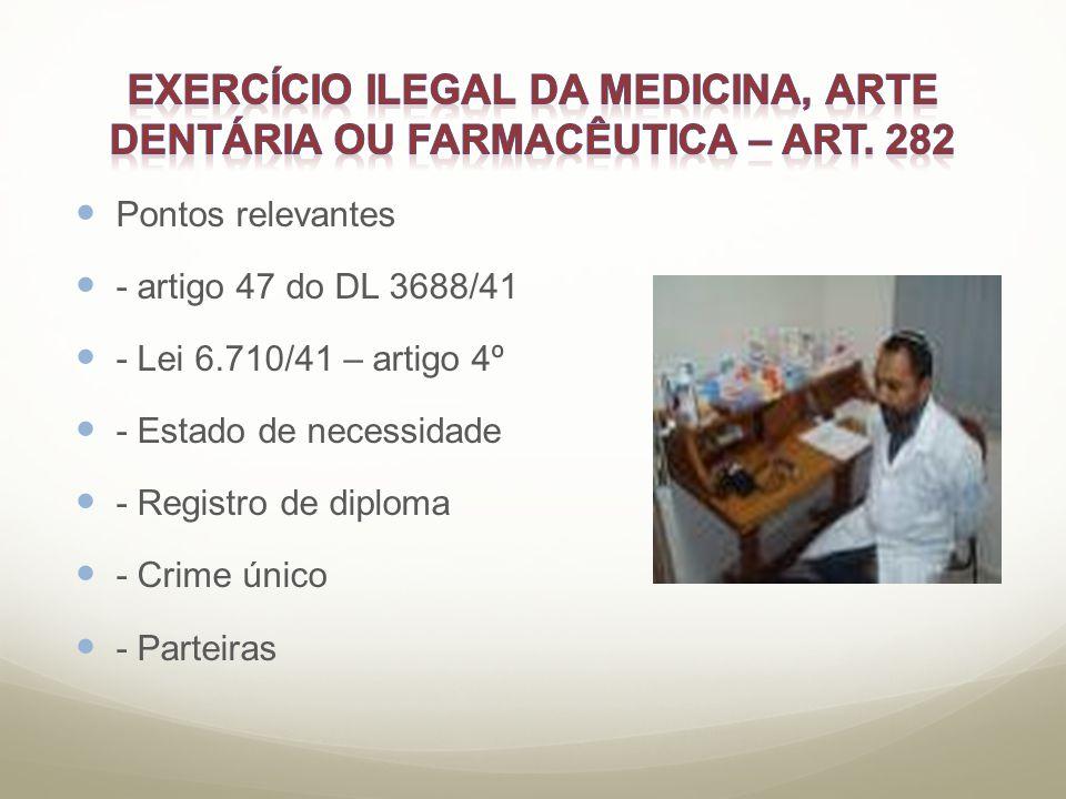 Exercício Ilegal da Medicina, Arte Dentária ou Farmacêutica – art. 282