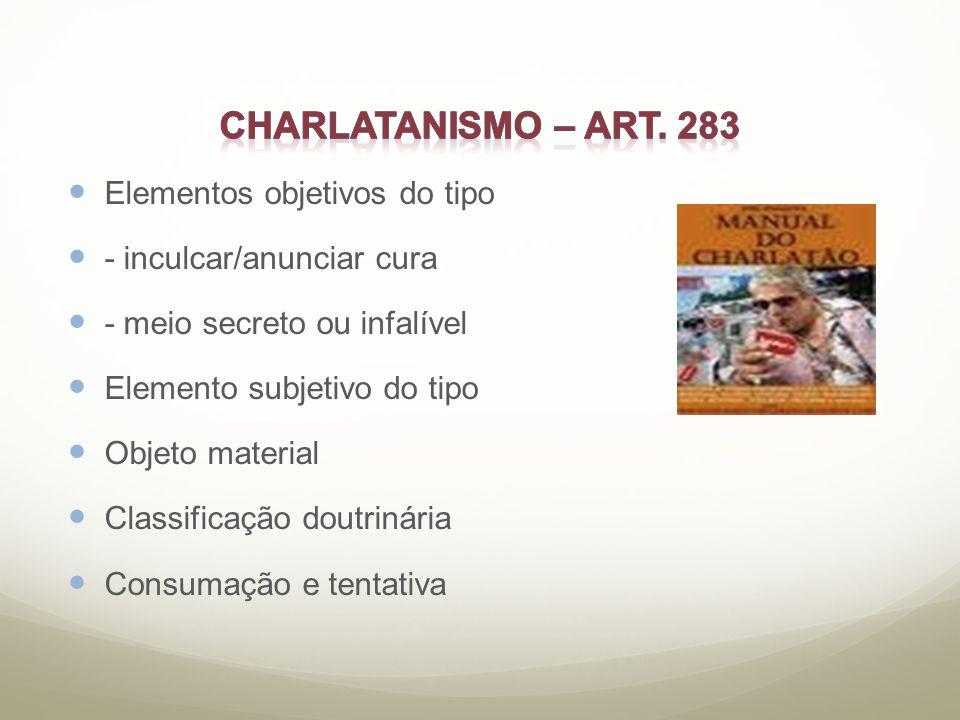 Charlatanismo – art. 283 Elementos objetivos do tipo