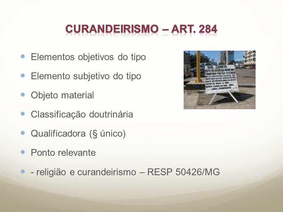CURANDEIRISMO – art. 284 Elementos objetivos do tipo