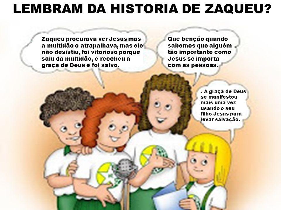 LEMBRAM DA HISTORIA DE ZAQUEU