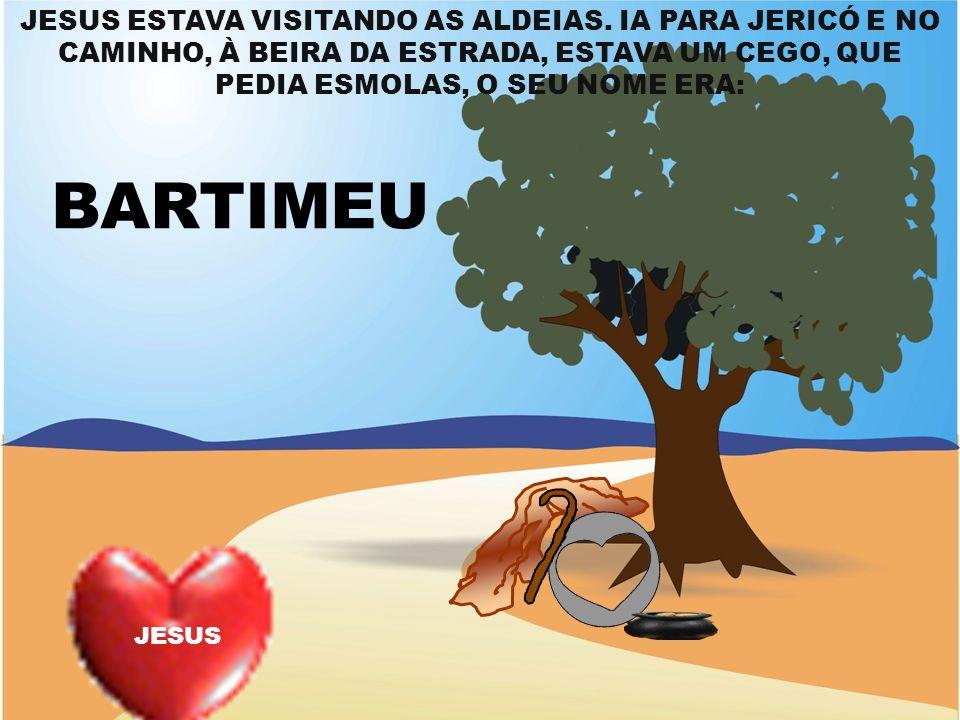 JESUS ESTAVA VISITANDO AS ALDEIAS