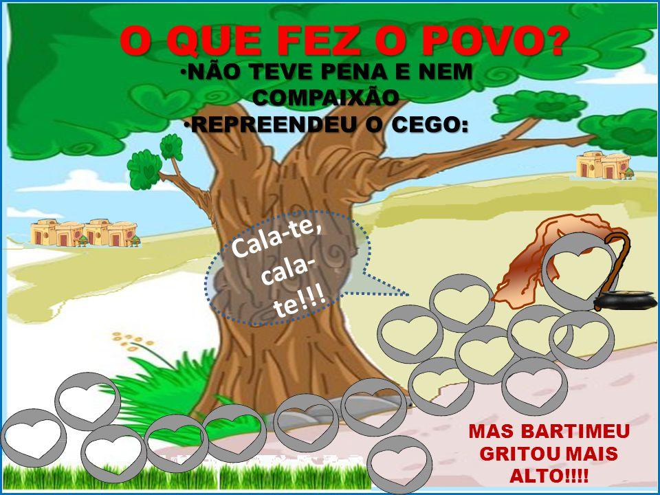NÃO TEVE PENA E NEM COMPAIXÃO MAS BARTIMEU GRITOU MAIS ALTO!!!!